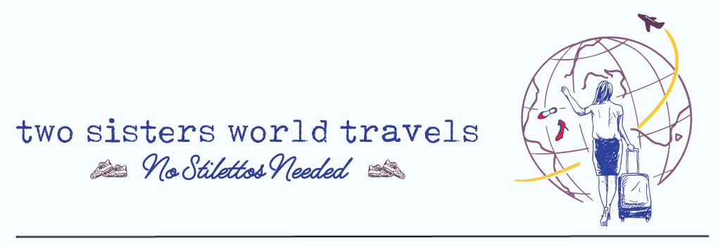 Two Sisters' World Travels